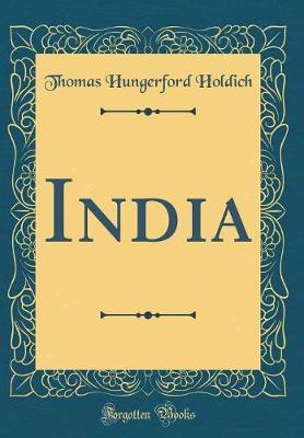 India (Classic Reprint) by Thomas Hungerford Holdich