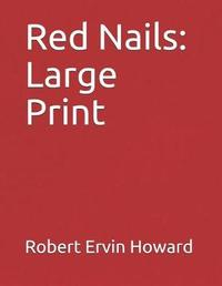 Red Nails by Robert , E. Howard