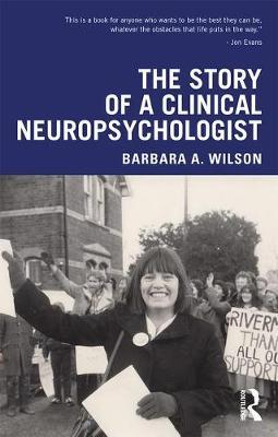 The Story of a Clinical Neuropsychologist by Barbara A Wilson image