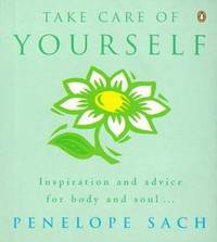 Take Care of Yourself: Inspiration and Advice for Body and Soul by Penelope Sach image