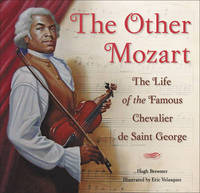 The Other Mozart: The Life of the Famous Chevalier De Saint George by Hugh Brewster image