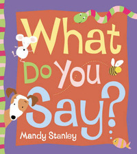 What Do You Say? by Mandy Stanley image