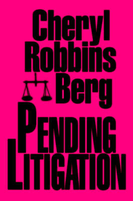 Pending Litigation by Cheryl Robbins Berg image