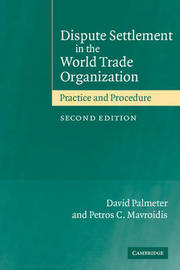 Dispute Settlement in the World Trade Organization by David Palmeter