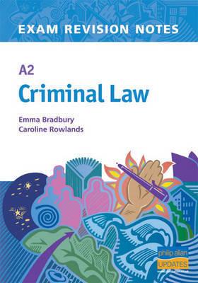A2 Criminal Law: Teacher Resource by Caroline Rowlands