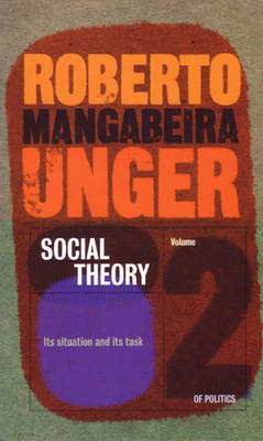 Social Theory by Roberto Mangabeira Unger