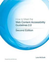 How to Meet the Web Content Accessibility Guidelines 2.0 by Luke McGrath