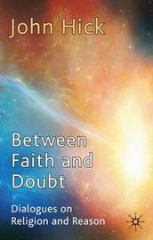 Between Faith and Doubt by John Harwood Hick image