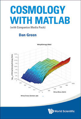 Cosmology With Matlab: With Companion Media Pack by Daniel Green