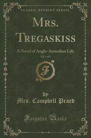 Mrs. Tregaskiss, Vol. 2 of 3 by Mrs Campbell Praed