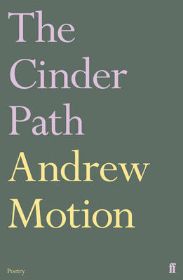 The Cinder Path by Andrew Motion