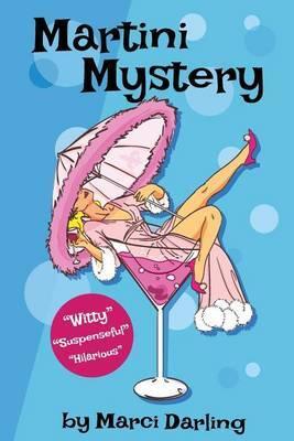 Martini Mystery by Marci Darling