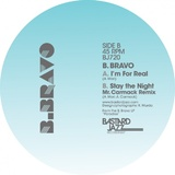I'm For Real/Stay The Night (Mr Carmack Remix) by B. Bravo