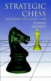 Strategic Chess by Edmar Mednis