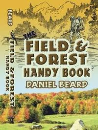 The Field and Forest Handy Book by Daniel Beard image