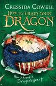 How to Break a Dragon's Heart: Book 8 by Cressida Cowell