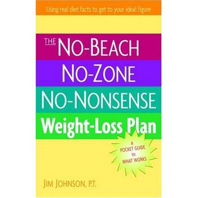 The No-Beach, No Zone, No Nonsense Weight Loss Plan by Jim Johnson