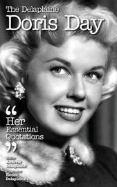 The Delaplaine Doris Day - Her Essential Quotations by Andrew Delaplaine