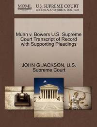 Munn V. Bowers U.S. Supreme Court Transcript of Record with Supporting Pleadings by John G. Jackson