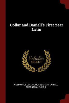 Collar and Daniell's First Year Latin by William Coe Collar