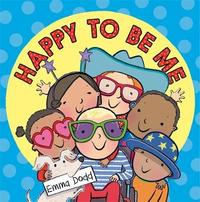 Happy to Be Me by Emma Dodd