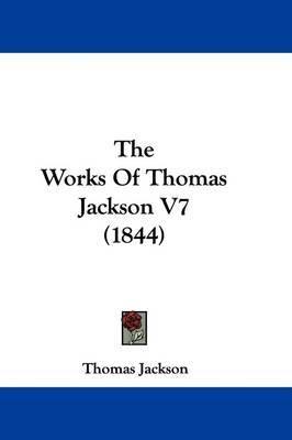 The Works Of Thomas Jackson V7 (1844) by Thomas Jackson image
