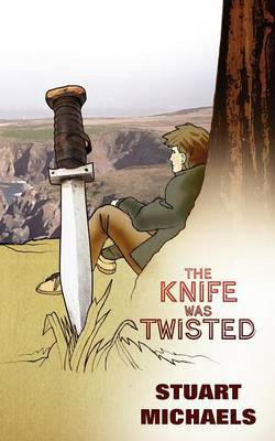 The Knife Was Twisted by Stuart Michaels image