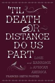 'Til Death or Distance Do Us Part by Frances Smith Foster image