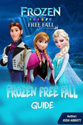 Frozen Free Fall Guide by Josh Abbott image