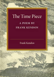 The Time Piece by Frank Kendon