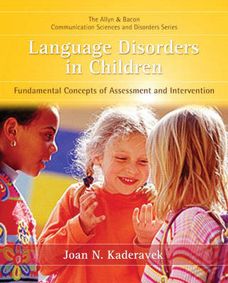 Language Disorders in Children: Fundamental Concepts of Assessment and Intervention by Joan N Kaderavek image