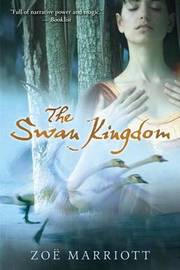 The Swan Kingdom by Zoe Marriott image