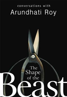 The Shape Of The Beast by Arundhati Roy image