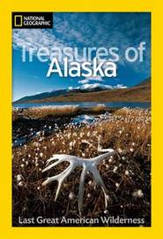 National Geographic Treasures of Alaska by Jeff Rennicke image