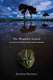 The Wounded Animal by Stephen Mulhall