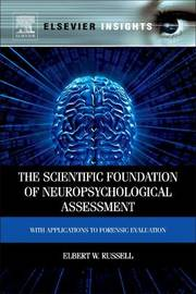 The Scientific Foundation of Neuropsychological Assessment by Elbert Russell