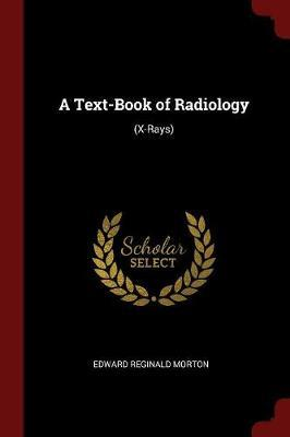 A Text-Book of Radiology by Edward Reginald Morton image