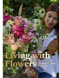 Living with Flowers by Blossom Rowan
