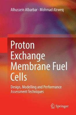 Proton Exchange Membrane Fuel Cells by Alhussein Albarbar