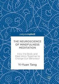 The Neuroscience of Mindfulness Meditation by Yi-Yuan Tang
