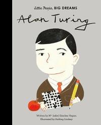 Alan Turing: Volume 38 by Maria Isabel Sanchez Vegara