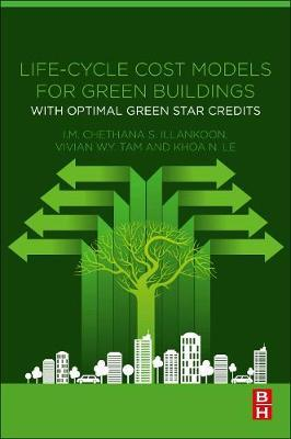 Life-Cycle Cost Models for Green Buildings by I.M. Chethana S. Illankoon