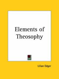 Elements of Theosophy (1904) by Lilian Edger