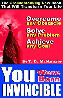 You Were Born Invincible by Tony Delroy McKenzie image