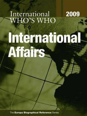 Who's Who in International Affairs 2009 by Europa Publications