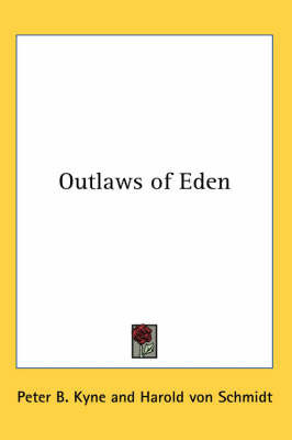 Outlaws of Eden by Peter B Kyne