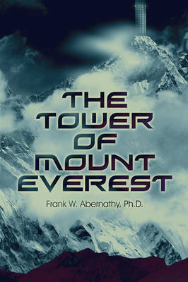 The Tower of Mount Everest by Ph.D. Frank W. Abernathy