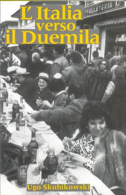 L' Italia Verso Il Duemila by Ugo Skubikowski