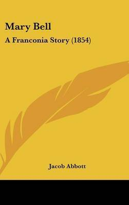 Mary Bell: A Franconia Story (1854) by Jacob Abbott