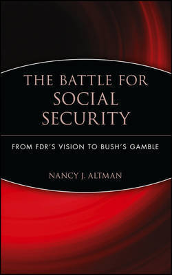 The Battle for Social Security by Nancy J. Altman